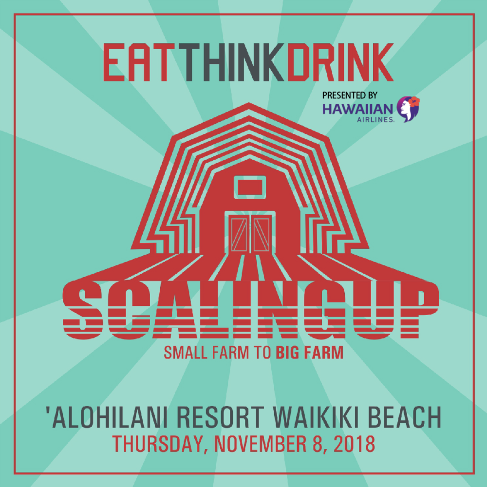 EAT THINK DRINK: SMALL FARM TO BIG FARM—SCALING UP November 8th